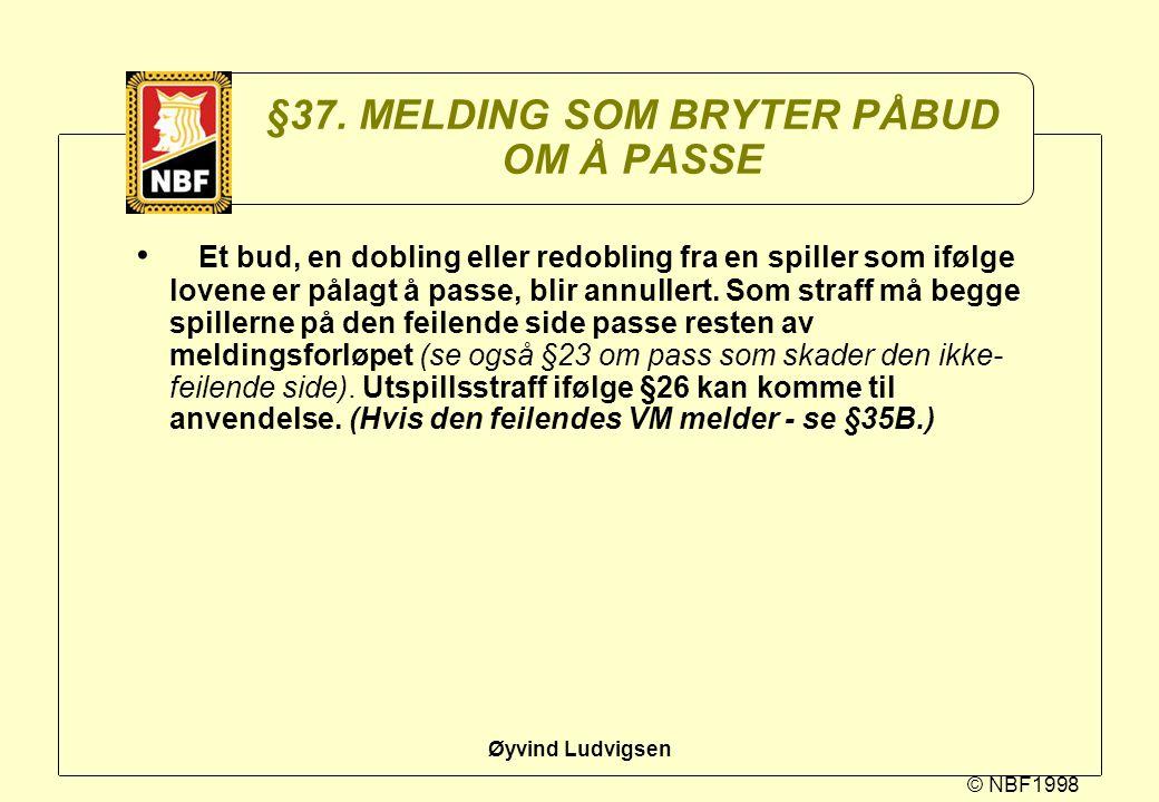 §37. MELDING SOM BRYTER PÅBUD OM Å PASSE