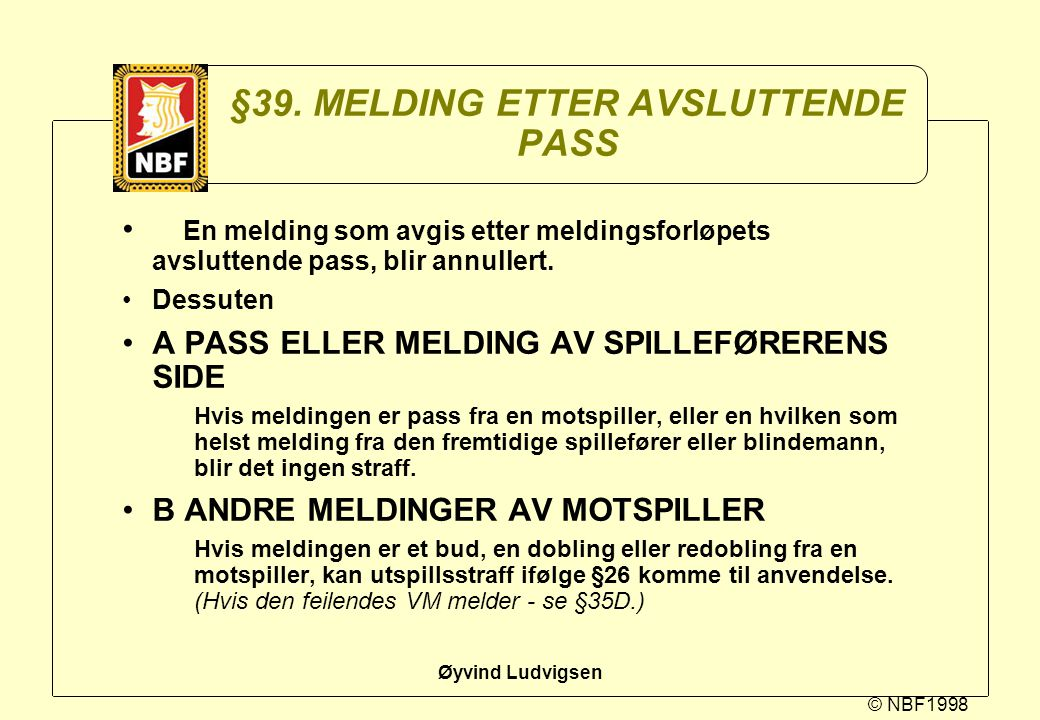 §39. MELDING ETTER AVSLUTTENDE PASS