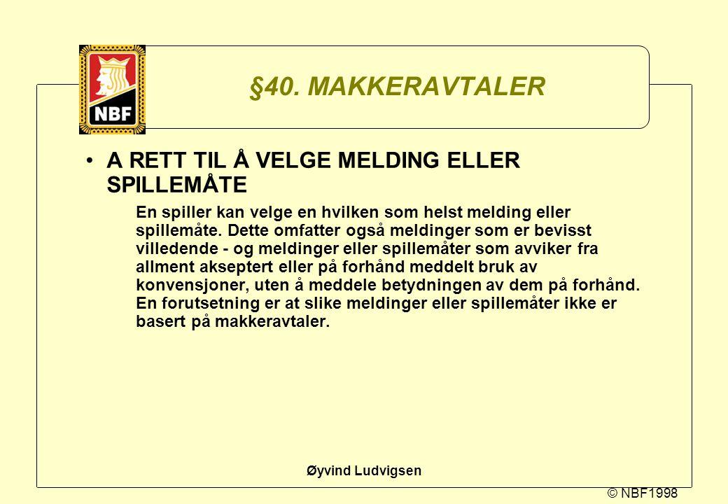 §40. MAKKERAVTALER A RETT TIL Å VELGE MELDING ELLER SPILLEMÅTE
