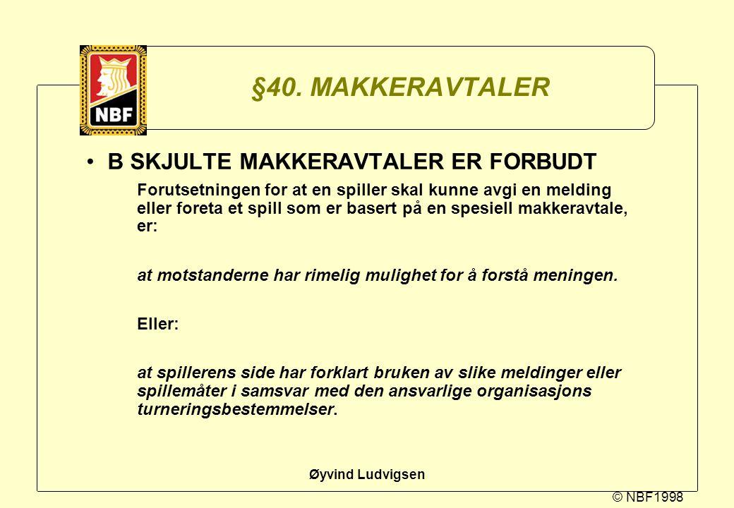 §40. MAKKERAVTALER B SKJULTE MAKKERAVTALER ER FORBUDT