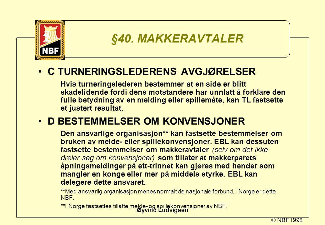 §40. MAKKERAVTALER C TURNERINGSLEDERENS AVGJØRELSER