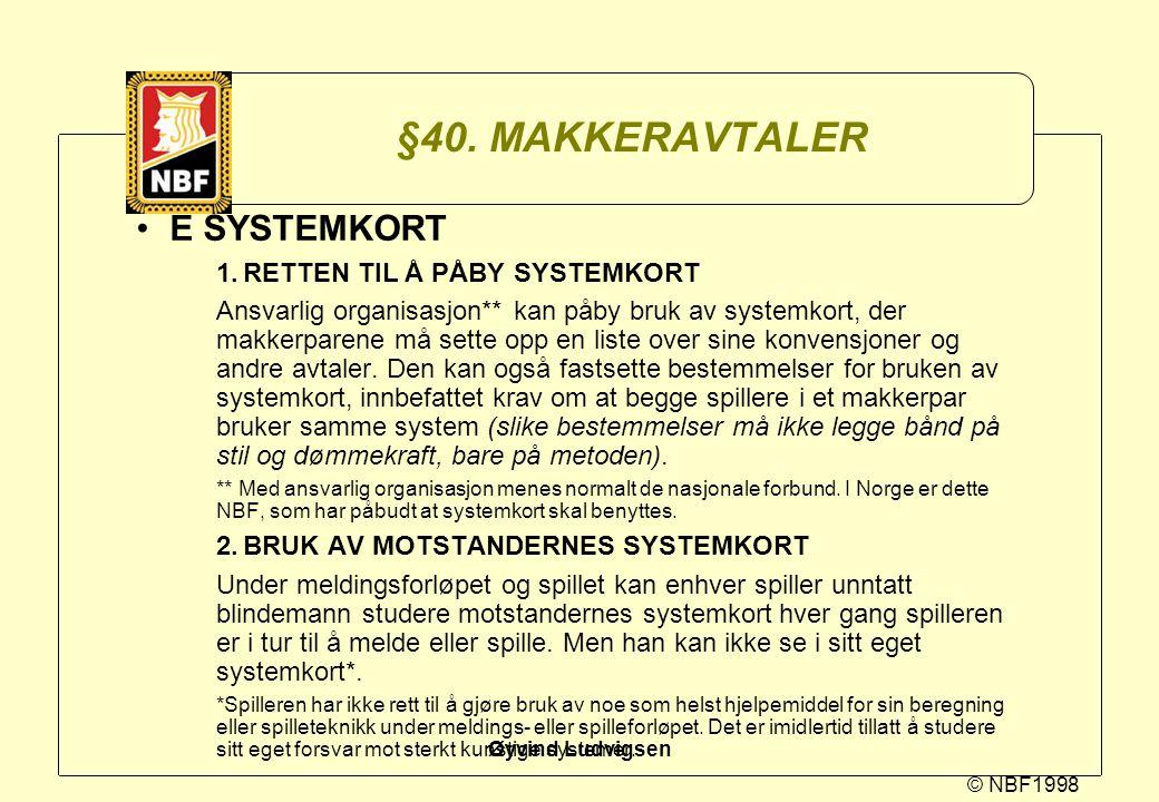 §40. MAKKERAVTALER E SYSTEMKORT 1. RETTEN TIL Å PÅBY SYSTEMKORT