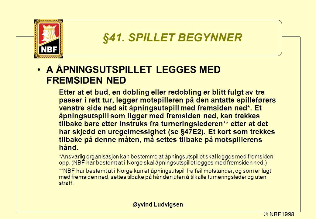§41. SPILLET BEGYNNER A ÅPNINGSUTSPILLET LEGGES MED FREMSIDEN NED