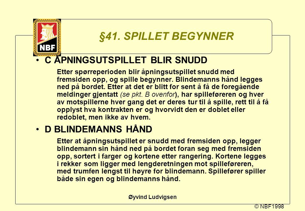 §41. SPILLET BEGYNNER C ÅPNINGSUTSPILLET BLIR SNUDD D BLINDEMANNS HÅND