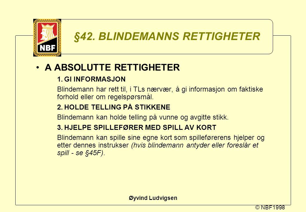 §42. BLINDEMANNS RETTIGHETER