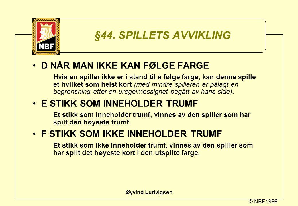 §44. SPILLETS AVVIKLING D NÅR MAN IKKE KAN FØLGE FARGE