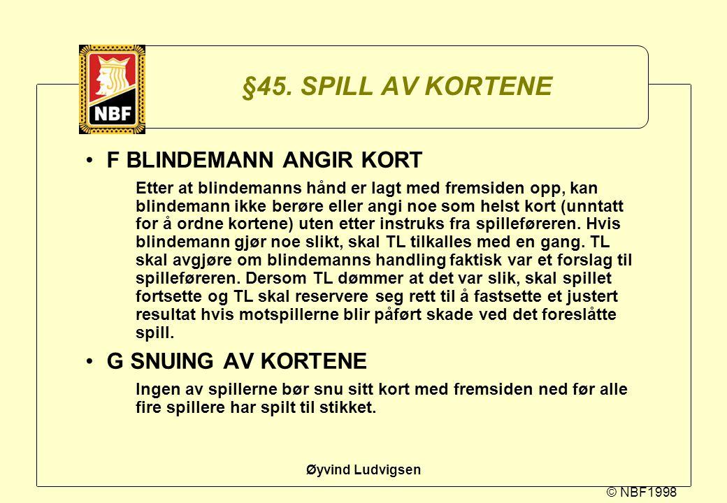 §45. SPILL AV KORTENE F BLINDEMANN ANGIR KORT G SNUING AV KORTENE