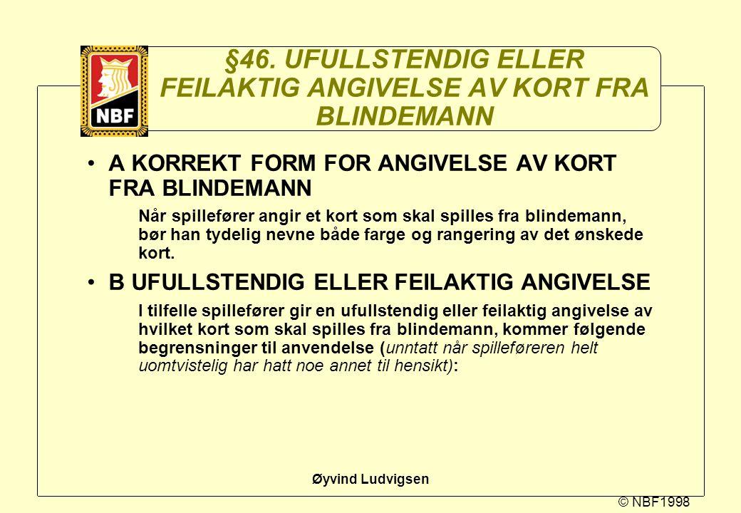 §46. UFULLSTENDIG ELLER FEILAKTIG ANGIVELSE AV KORT FRA BLINDEMANN