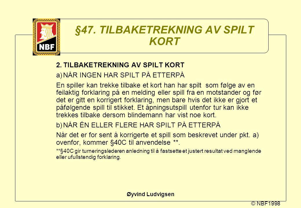 §47. TILBAKETREKNING AV SPILT KORT