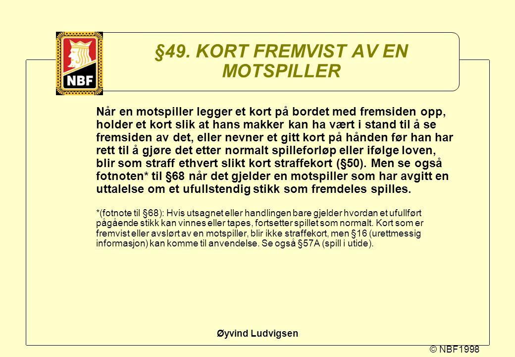 §49. KORT FREMVIST AV EN MOTSPILLER