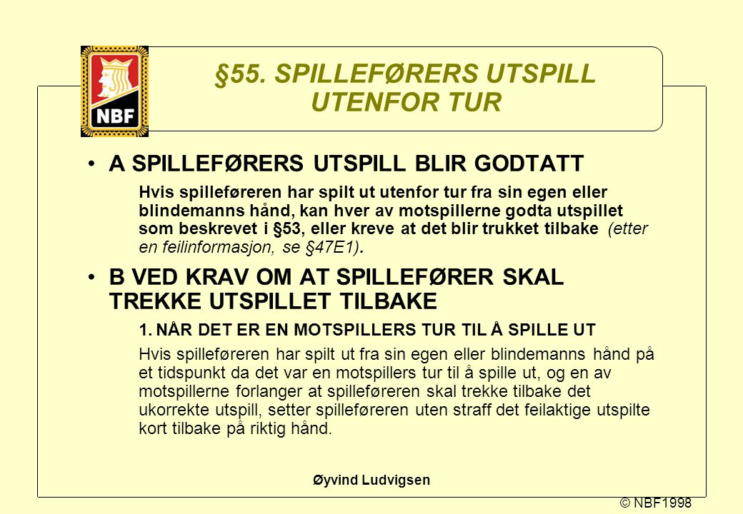 §55. SPILLEFØRERS UTSPILL UTENFOR TUR
