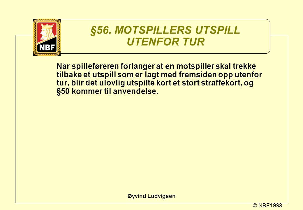 §56. MOTSPILLERS UTSPILL UTENFOR TUR