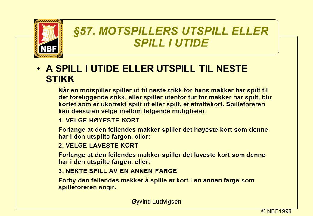 §57. MOTSPILLERS UTSPILL ELLER SPILL I UTIDE