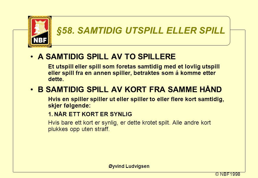 §58. SAMTIDIG UTSPILL ELLER SPILL