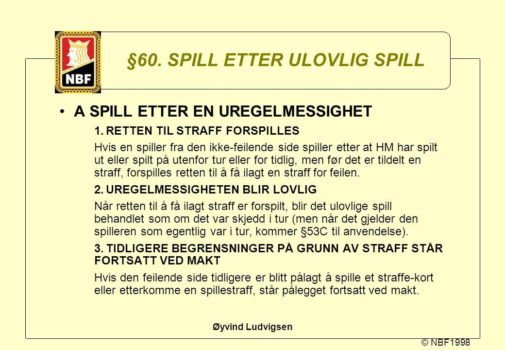 §60. SPILL ETTER ULOVLIG SPILL