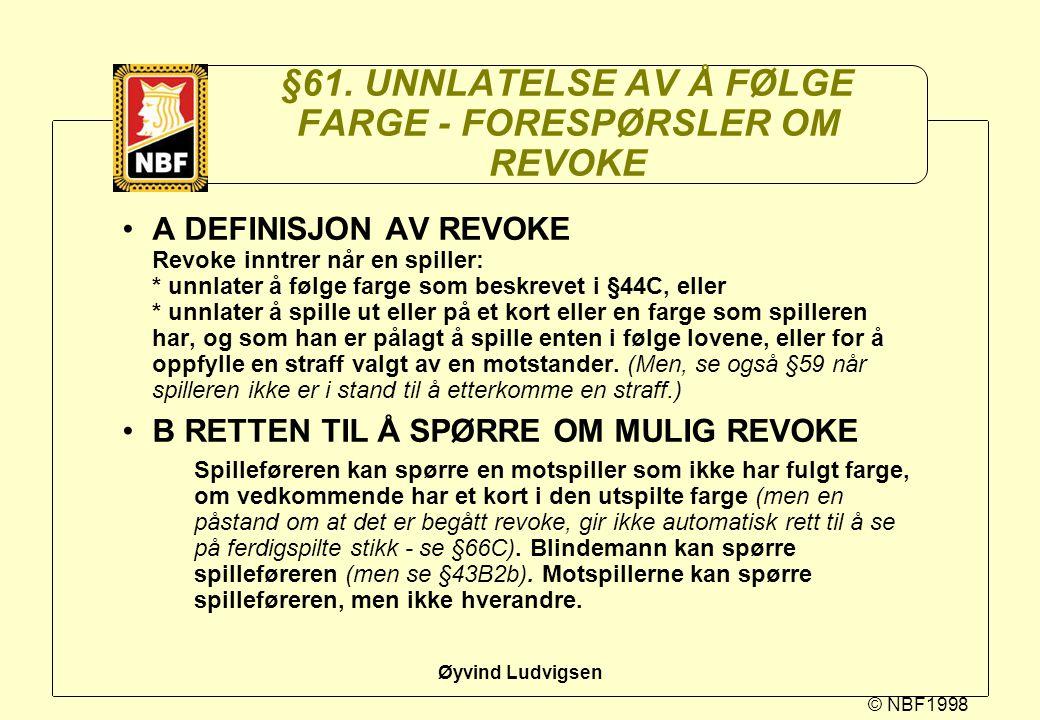 §61. UNNLATELSE AV Å FØLGE FARGE - FORESPØRSLER OM REVOKE