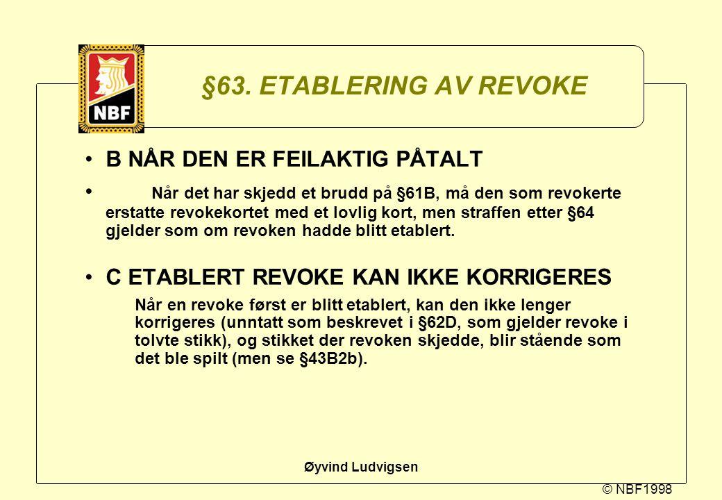 §63. ETABLERING AV REVOKE B NÅR DEN ER FEILAKTIG PÅTALT