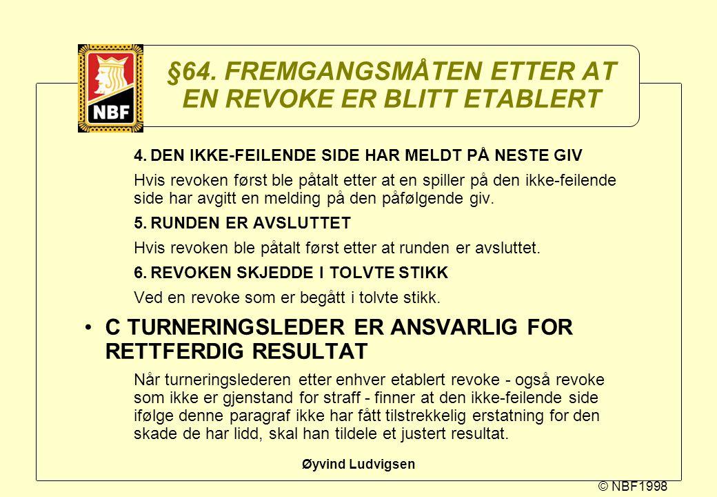 §64. FREMGANGSMÅTEN ETTER AT EN REVOKE ER BLITT ETABLERT