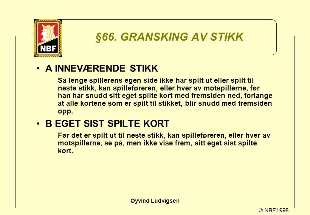 §66. GRANSKING AV STIKK A INNEVÆRENDE STIKK B EGET SIST SPILTE KORT
