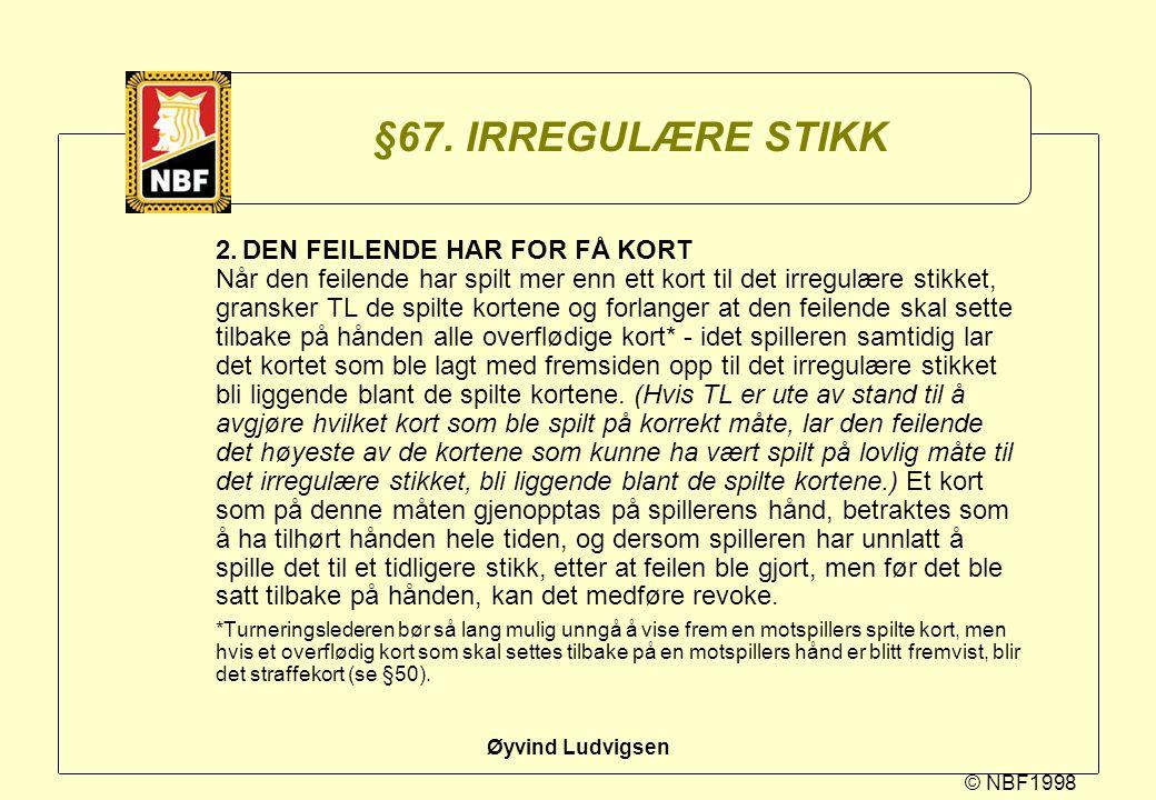 §67. IRREGULÆRE STIKK
