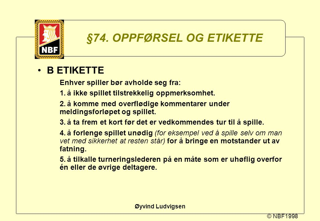 §74. OPPFØRSEL OG ETIKETTE