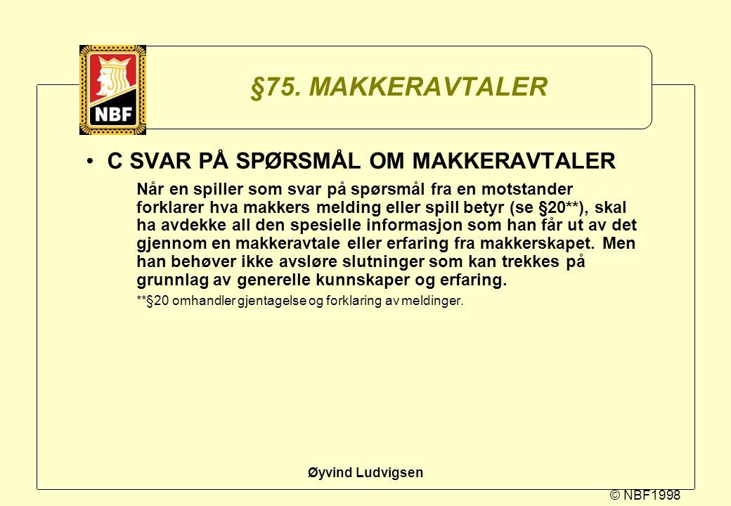 §75. MAKKERAVTALER C SVAR PÅ SPØRSMÅL OM MAKKERAVTALER