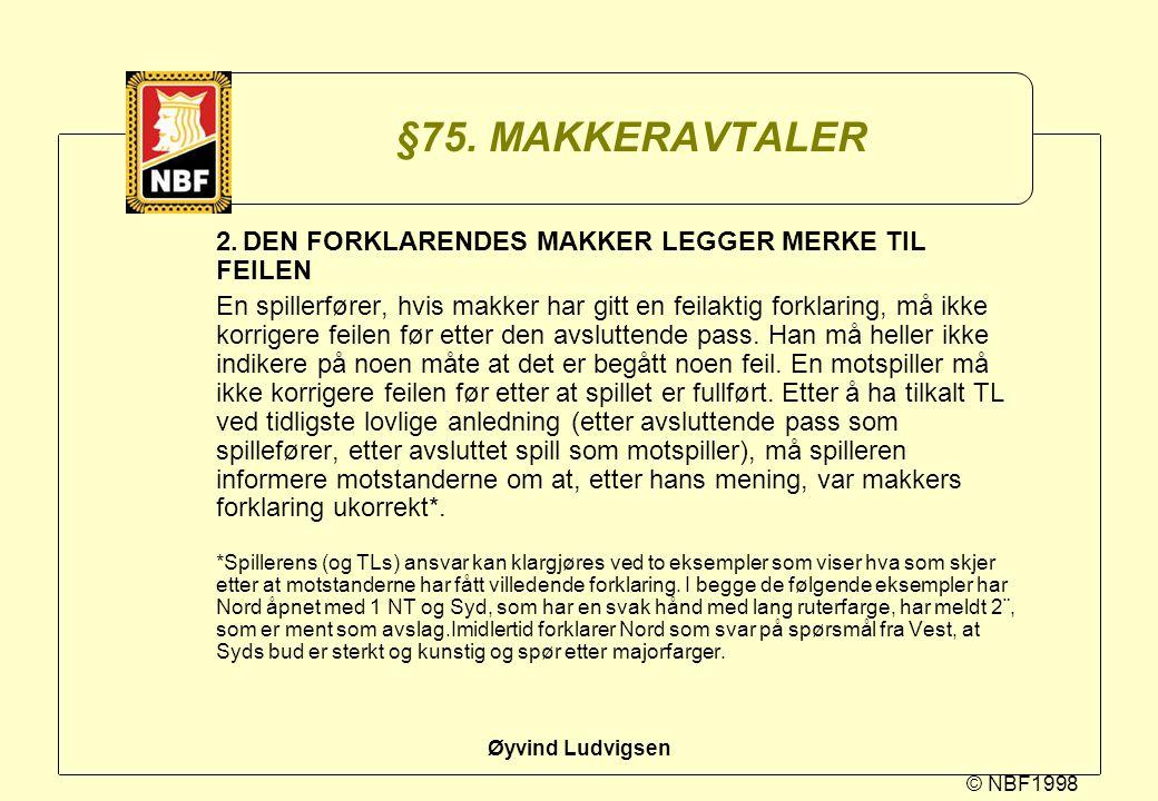 §75. MAKKERAVTALER 2. DEN FORKLARENDES MAKKER LEGGER MERKE TIL FEILEN