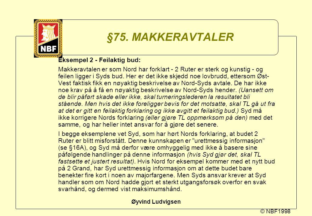 §75. MAKKERAVTALER Eksempel 2 - Feilaktig bud: