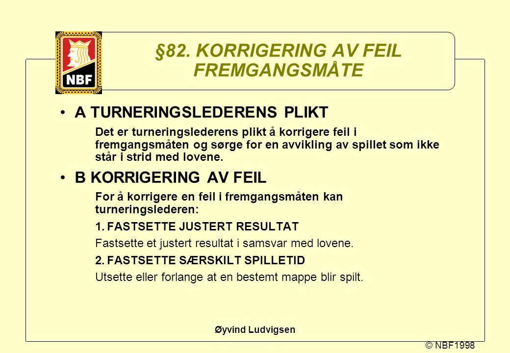 §82. KORRIGERING AV FEIL FREMGANGSMÅTE