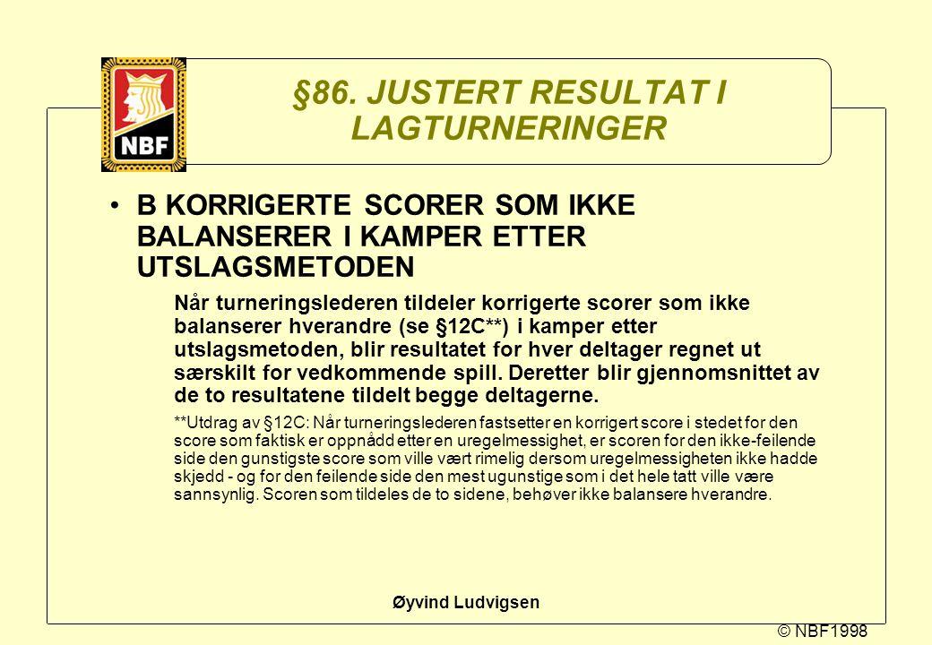 §86. JUSTERT RESULTAT I LAGTURNERINGER