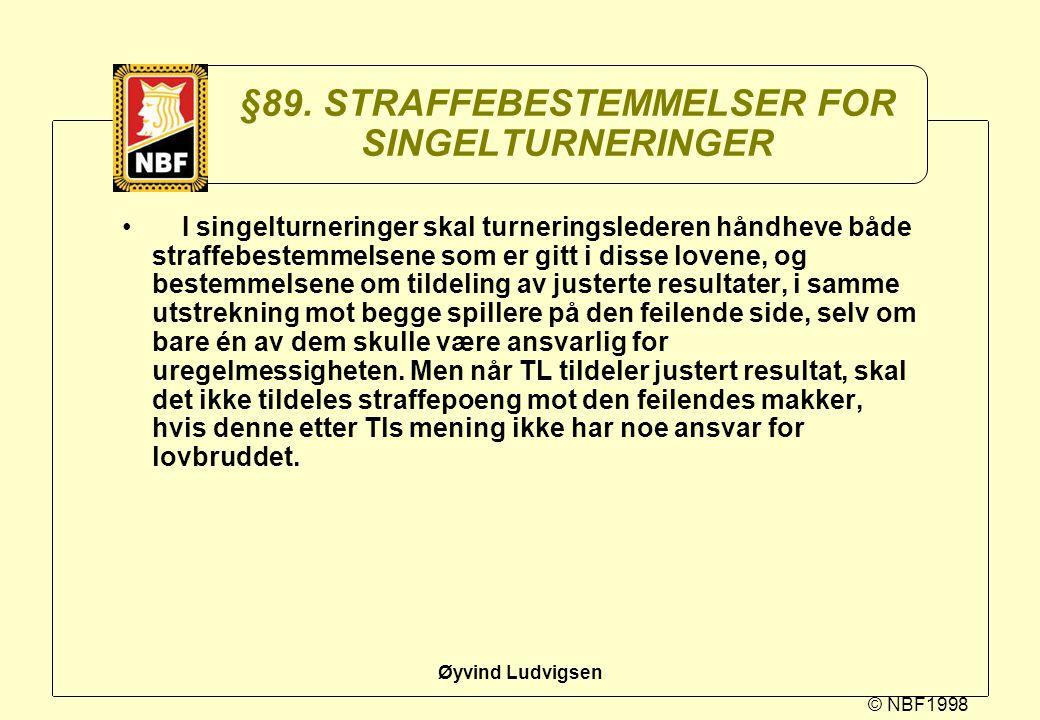 §89. STRAFFEBESTEMMELSER FOR SINGELTURNERINGER