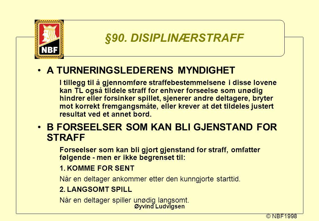 §90. DISIPLINÆRSTRAFF A TURNERINGSLEDERENS MYNDIGHET