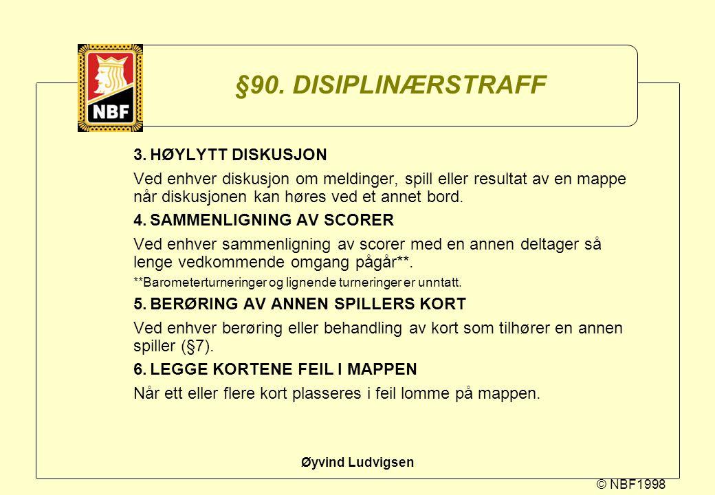 §90. DISIPLINÆRSTRAFF 3. HØYLYTT DISKUSJON