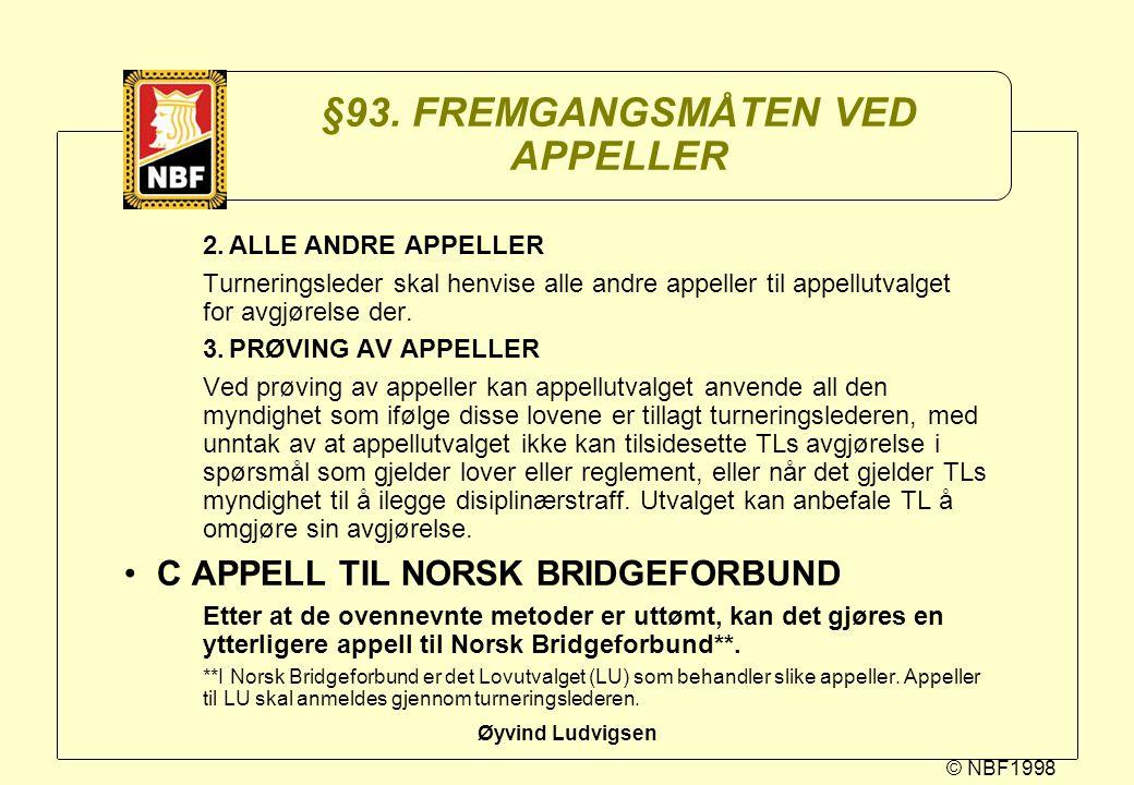 §93. FREMGANGSMÅTEN VED APPELLER