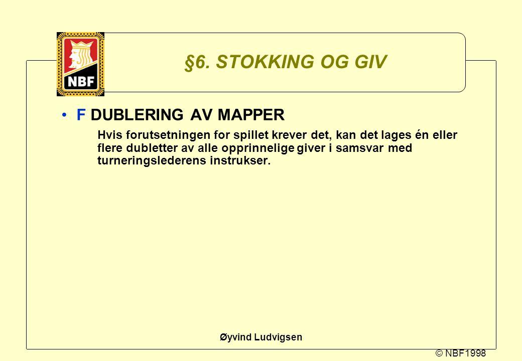 §6. STOKKING OG GIV F DUBLERING AV MAPPER