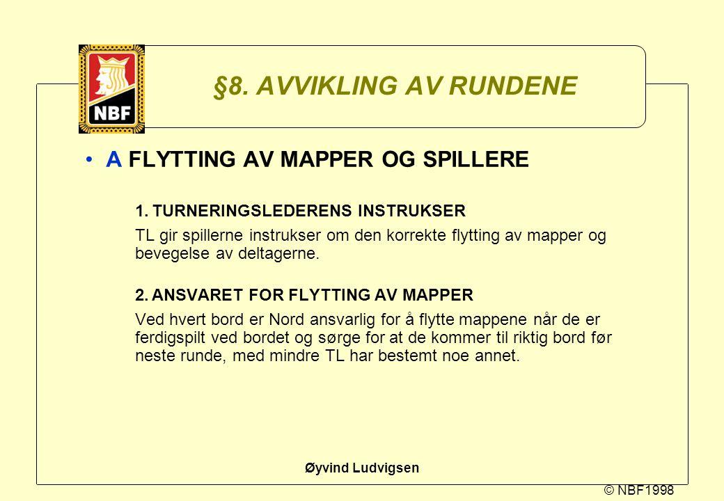 §8. AVVIKLING AV RUNDENE A FLYTTING AV MAPPER OG SPILLERE
