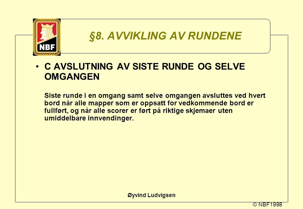 §8. AVVIKLING AV RUNDENE