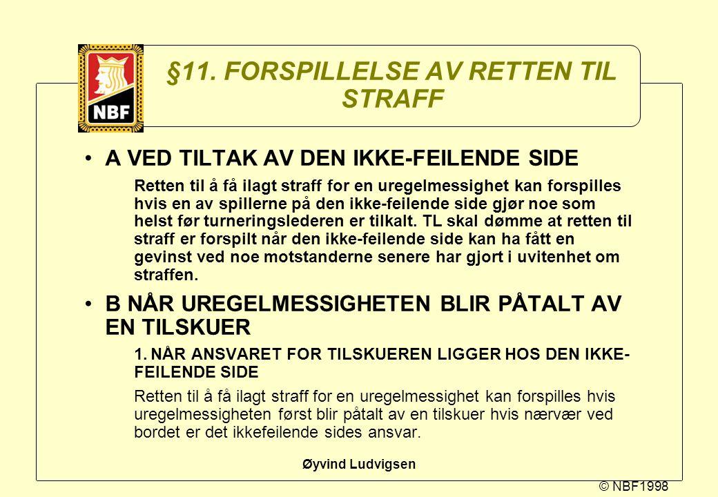§11. FORSPILLELSE AV RETTEN TIL STRAFF