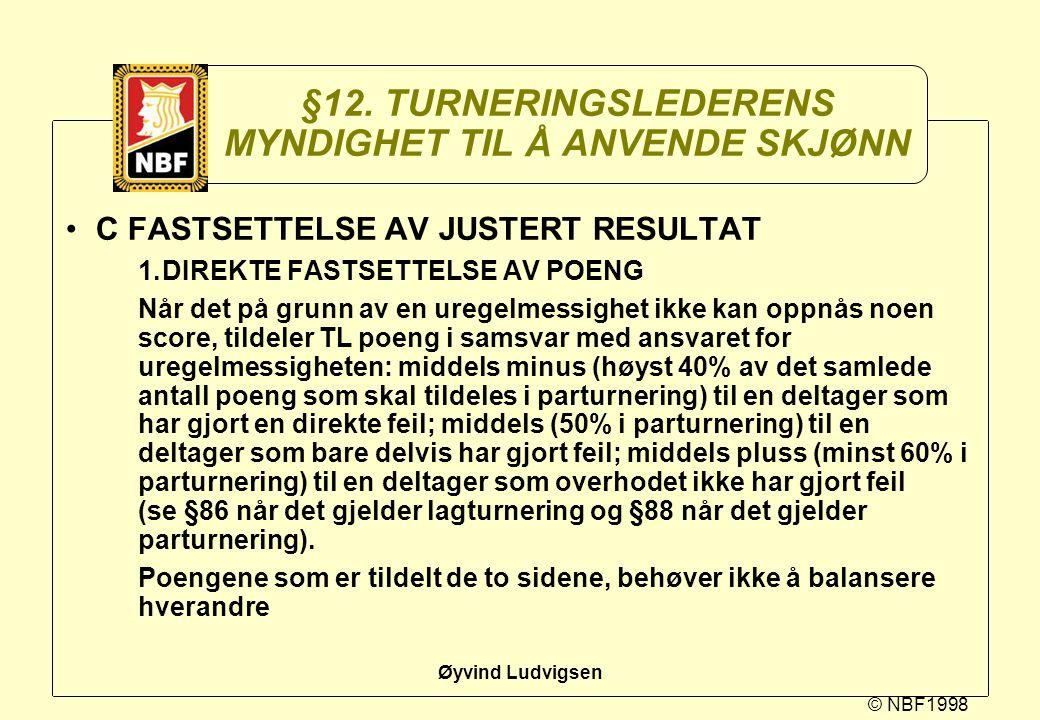 §12. TURNERINGSLEDERENS MYNDIGHET TIL Å ANVENDE SKJØNN