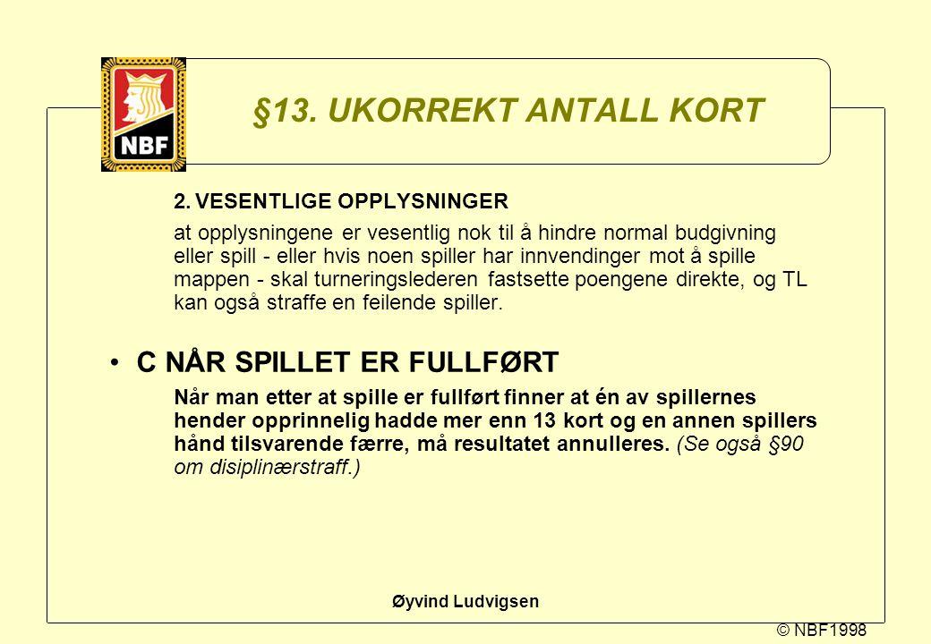 §13. UKORREKT ANTALL KORT C NÅR SPILLET ER FULLFØRT