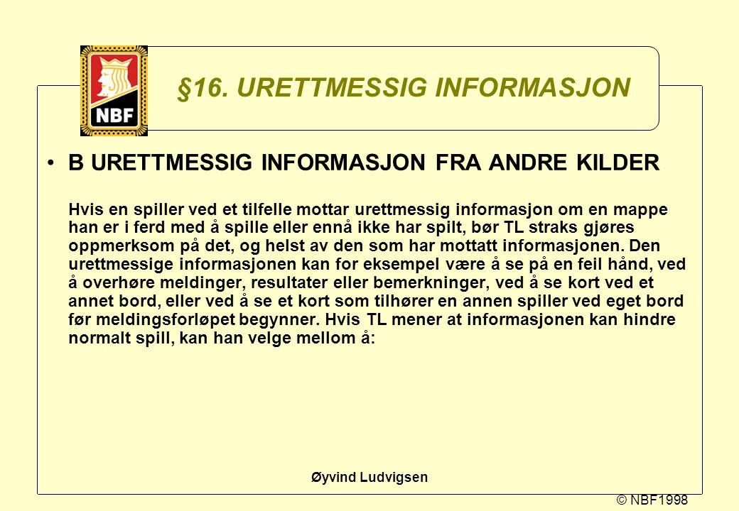 §16. URETTMESSIG INFORMASJON
