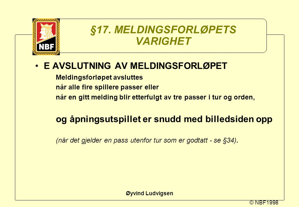 §17. MELDINGSFORLØPETS VARIGHET