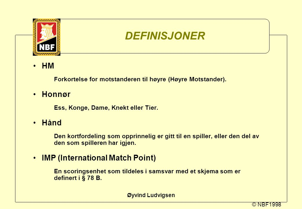 DEFINISJONER HM Honnør Hånd IMP (International Match Point)