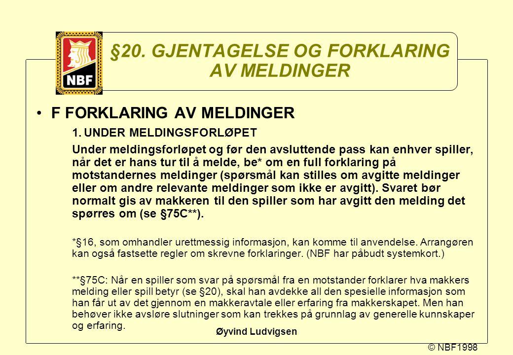 §20. GJENTAGELSE OG FORKLARING AV MELDINGER