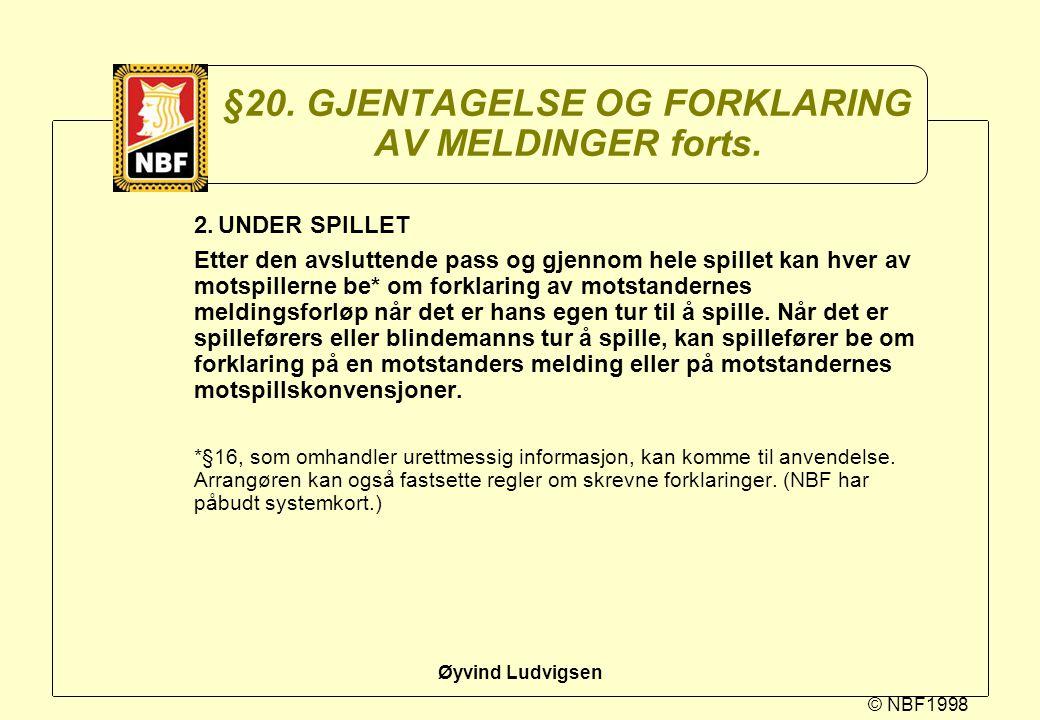 §20. GJENTAGELSE OG FORKLARING AV MELDINGER forts.
