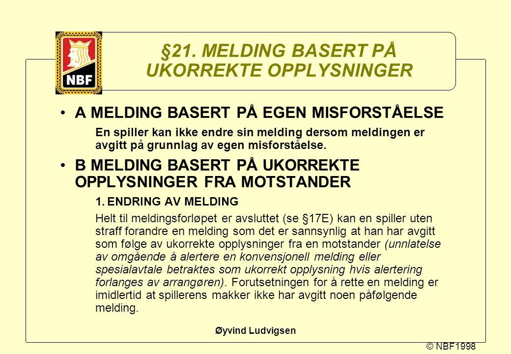 §21. MELDING BASERT PÅ UKORREKTE OPPLYSNINGER
