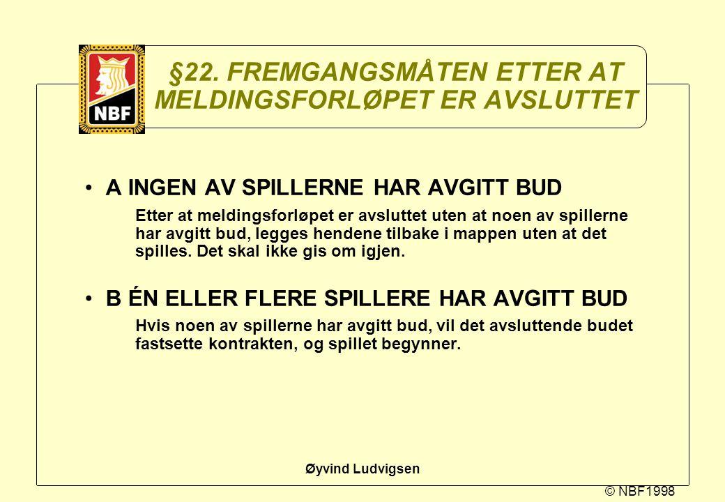 §22. FREMGANGSMÅTEN ETTER AT MELDINGSFORLØPET ER AVSLUTTET