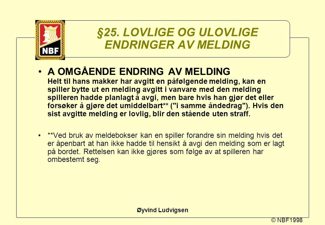 §25. LOVLIGE OG ULOVLIGE ENDRINGER AV MELDING
