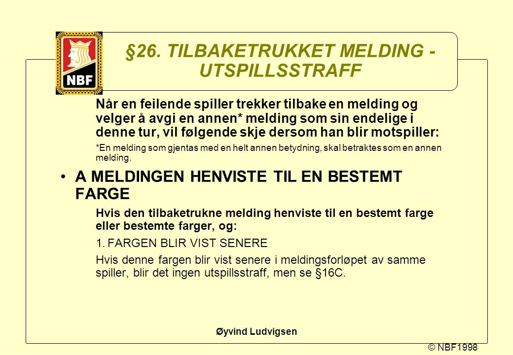 §26. TILBAKETRUKKET MELDING - UTSPILLSSTRAFF