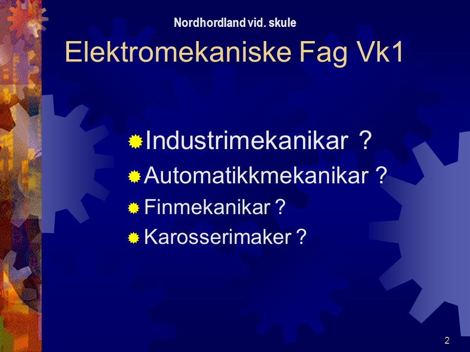 Nordhordland vid. skule Elektromekaniske Fag Vk1